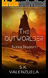 The Outworlder (The Silesia Trilogy Book 1)