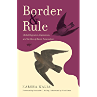 Border and Rule: Global Migration, Capitalism, and the Rise of Racist Nationalism (English Edition)
