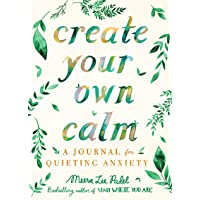 Image for Create Your Own Calm: A Journal for Quieting Anxiety