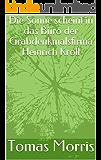 Die Sonne scheint in das Büro der Grabdenkmalsfirma Heinrich Kroll (German Edition)
