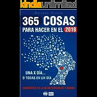 365 COSAS PARA HACER EN EL 2019: Una por día, o todas en un día (Colección ComunicArte)