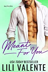 Meant for You: A Sexy Flirty Dirty Standalone Romance Kindle Edition