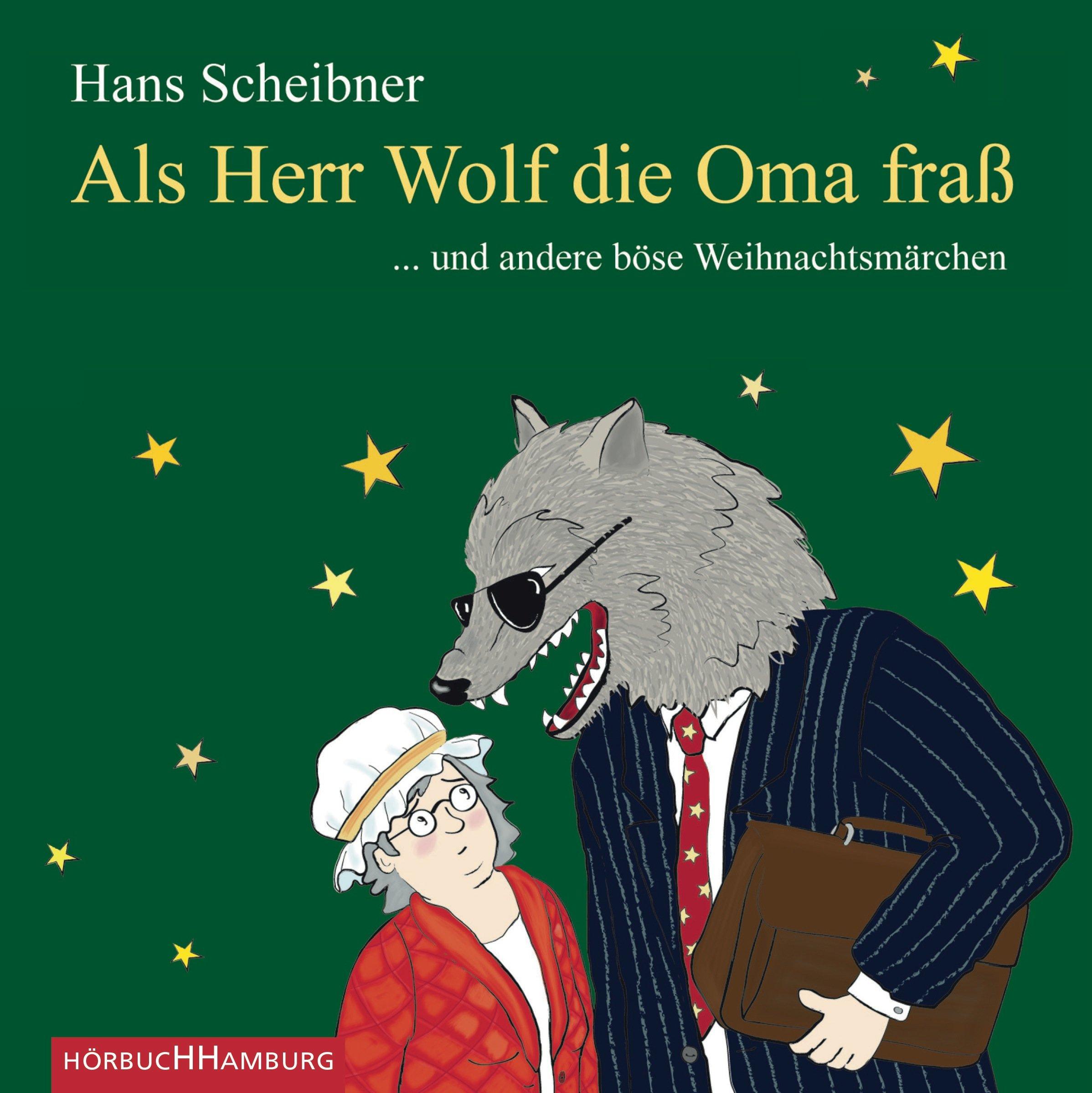 Als Herr Wolf die Oma fraß: ... und andere böse Weihnachtsmärchen: 1 ...