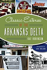 Classic Eateries of the Arkansas Delta (American Palate) Paperback