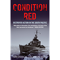 Condition Red: Destroyer Action in the South Pacific