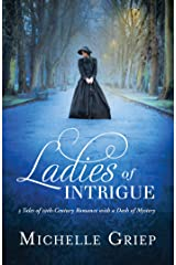 Ladies of Intrigue: 3 Tales of 19th-Century Romance with a Dash of Mystery Kindle Edition