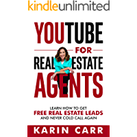 YouTube for Real Estate Agents: Learn How to Get Free Real Estate Leads and NEVER Cold Call Again (English Edition)