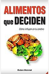 Alimentos que deciden: Cómo influyen en tu cerebro (Spanish Edition)
