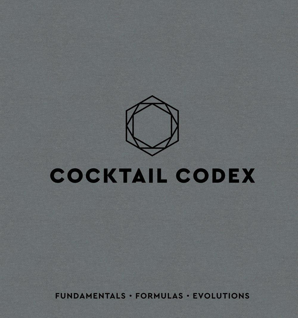 Cocktail Codex: Fundamentals, Formulas, Evolutions by Ten Speed Press