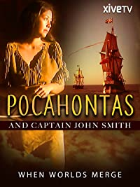 Pocahontas and Captain John Smith: When Worlds Merge