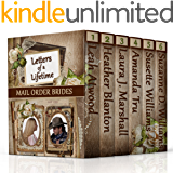 MAIL ORDER BRIDES: Letters of a Lifetime (6 Inspirational Historical Western Mail Order Bride Romances)