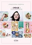 Poke: 110 recettes à déguster dans un bol