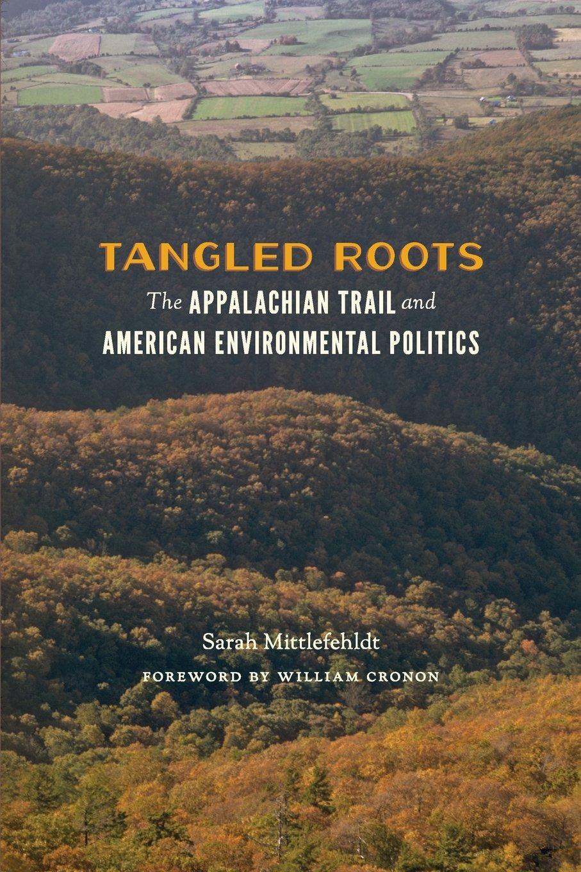 Read Online Tangled Roots: The Appalachian Trail and American Environmental Politics (Weyerhaeuser Environmental Books) pdf