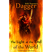 Dagger - The Light at the End of the World - A Dark Fantasy Adventure (English Edition)