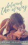 Between The Waves (Love Overseas Book 1)