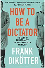 How to Be a Dictator: The Cult of Personality in the Twentieth Century Paperback