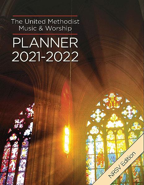 United Methodist Calendar 2022.The United Methodist Music Worship Planner 2021 2022 Nrsv Edition Kindle Edition By Bone David L Scifres Mary Religion Spirituality Kindle Ebooks Amazon Com