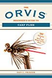 The Orvis Beginner's Guide to Carp Flies: 101 Patterns & How and When to Use Them (Orvis Guides)