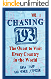 Chasing 193, Vol. II: The Quest to Visit Every Country in the World