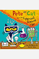 Pete the Cat and the Supercool Science Fair Kindle Edition