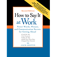 How to Say It at Work, Second Edition: Power Words, Phrases, and Communication Secrets for Getting Ahead: Power Words, Phrases, and Communication Secrets ... Ahead, Second Edition (How to Say It...)