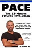Pace: The 12-Minute Fitness Revolution