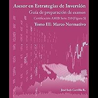 Asesor en Estrategias de Inversión: Tomo III: Marco Normativo (Guía de preparación de examen AMIB Figura 3)