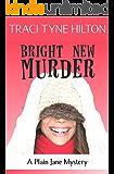 Bright New Murder: A Plain Jane Mystery (The Plain Jane Mysteries Book 3)