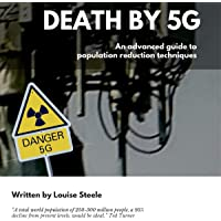 Death by 5G: An Advanced Guide to Population Reduction Techniques