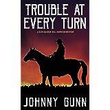 Trouble at Every Turn (A Slim Calhoun, Bull Morrison Western Book 3)