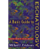 A Basic Guide to Eschatology: Making Sense of the Millennium