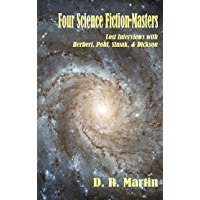 Four Science Fiction Masters: Lost Interviews with Herbert, Pohl, Simak & Dickson
