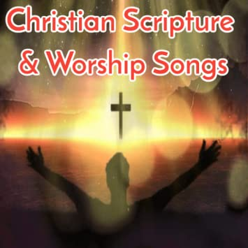 Amazon com: Christian Scripture & Worship Songs: Appstore for Android