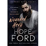 Wounded Hero (Heroes with Heart Book 2)