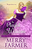 The Playful Wanton (When the Wallflowers were Wicked Book 8)