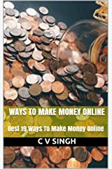 Ways To Make Money Online: Best 19 Ways To Make Money Online Kindle Edition