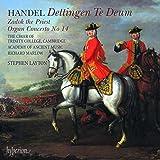 Dettingen Te Deum/Zadok/Orgelkonzert 14