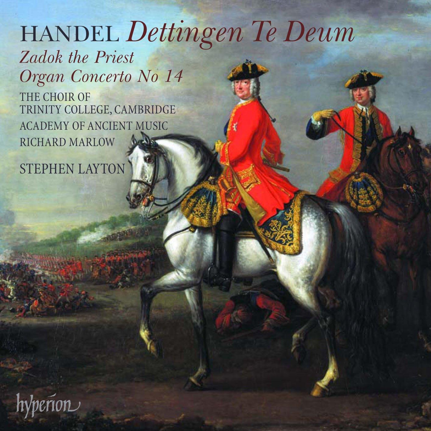 Handel: Dettingen Te Deum / Zadok the Priest / Organ Cto 4 by HYPERION