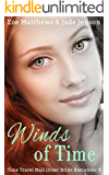 Winds of Time (Time Travel/Mail-Order Bride Romance, Book 3): A Sweet Time Travel and Western Romance (Time Travel/Mail-Order Brides Romance Series) (English Edition)