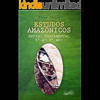 Estudos Amazônicos: Ensino Fundamental (6º ao 9º ano)