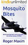 Mosquito Bites: Aerial excitement and surprises in the lethal skies of WWII (The Watson Saga Book 2)