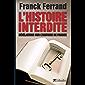 L'histoire interdite: Révélation sur l'histoire de France (APPROCHES)