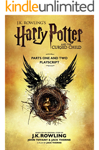 Amazon Com Harry Potter And The Cursed Child Parts One And Two The Official Playscript Of The Original West End Production Ebook Rowling J K Thorne Jack Tiffany John Kindle Store