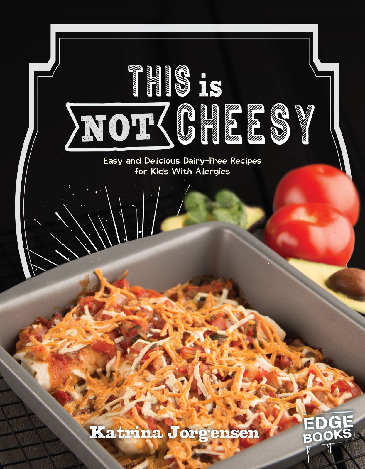 Download This is Not Cheesy!: Easy and Delicious Dairy-Free Recipes for Kids With Allergies (Allergy Aware Cookbooks) pdf epub