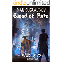 Blood of Fate (World 99 Book #1): LitRPG Series