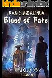 Blood of Fate (World 99 Book #1): LitRPG Series
