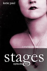 Stages | Episode Two (Sophie Walker Novella Book 2)