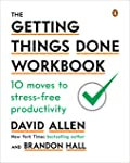 The Getting Things Done Workbook: 10 Moves to Stress-Free Productivity