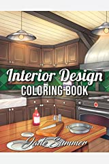 Interior Design Coloring Book: An Adult Coloring Book with Inspirational Home Designs, Fun Room Ideas, and Beautifully Decorated Houses for Relaxation Paperback