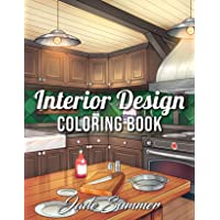 Interior Design Coloring Book: An Adult Coloring Book with Inspirational Home Designs, Fun Room Ideas, and Beautifully…